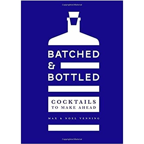 Batched & Bottled: Cocktails to Make Ahead [Hardcover]