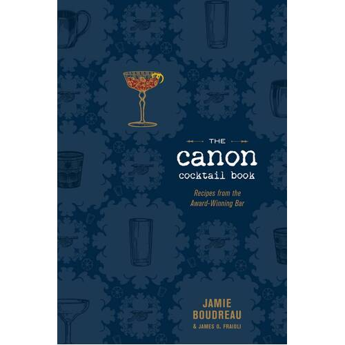 The Canon Cocktail Book: Recipes from the Award Winning Bar [Hardcover]