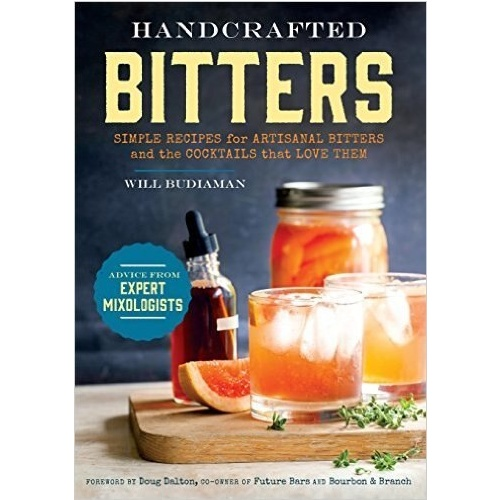 Handcrafted Bitters: Simple Recipes for Artisanal Bitters and the Cocktails That Love Them [Paperback]